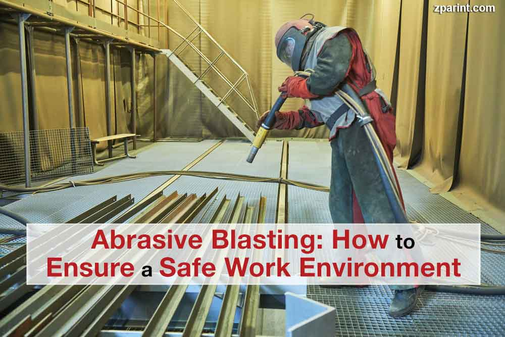 Abrasive Blasting: How to Ensure a Safe Work Environment