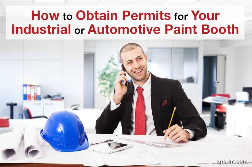 How to Obtain Permits for Your Industrial or Automotive Paint Booth